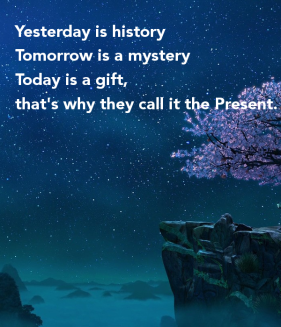 yesterday-is-history-tomorrow-is-a-mystery-today-is-a-gift-thats-why-they-call-it-the-present